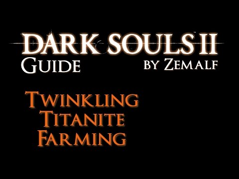 Twinkling Titanite Farming - Dark Souls 2 Guide - How to Farm Twinkling Titanites