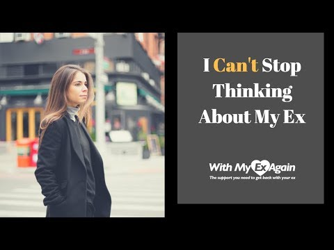 I Can't Stop Thinking About My Ex What Should I Do?