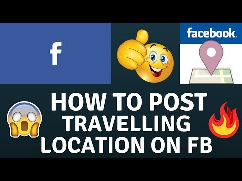 How To Add Travelling Location On Facebook Using Your Android Phone  2018