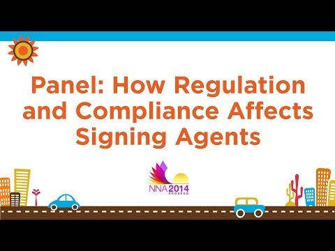 NNA 2014 Panel: How Regulation and Compliance Affects Signing Agents