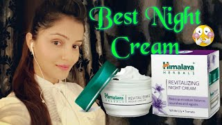 Himalaya Revitalizing Night Cream Review || Best Night Cream Ever for All Seasons