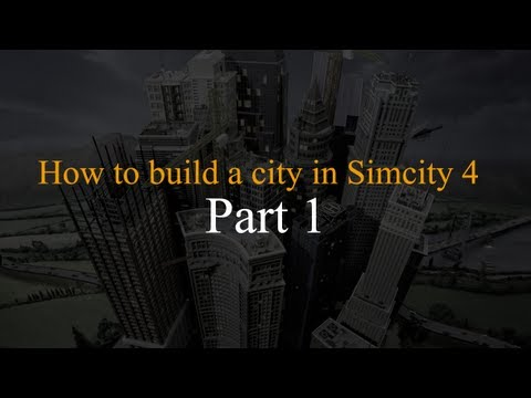 How to build a city in Simcity 4 - Part 1