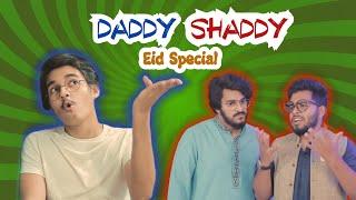 Daddy Shaddy | Eid Special | Comedy | Mishkat Khan | Ibad Rehman | The Fun Fin | Maaz Ali(The Aroos)