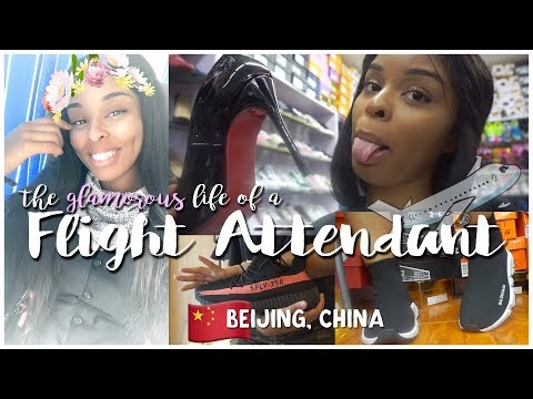 The GLAMOROUS Life of an INTERNATIONAL Flight Attendant | BEIJING BABY! +Knock Off Market Shopping!
