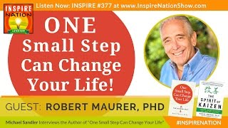★ One Small Step Can Change Your Life! | Dr Robert Maurer | The Spirit of Kaizen