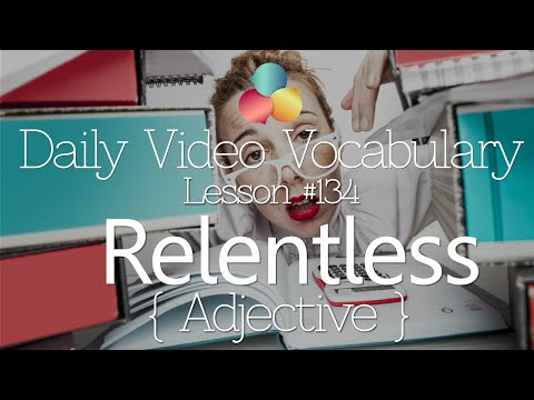 English Lesson # 134 – Relentless (Adverb & Adjective)  - Learn English Vocabulary & Phrases