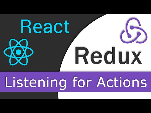 React JS / Redux Tutorial  - 10 - Listening for Actions