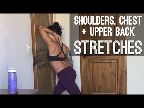 How to Stretch Your Shoulders, Chest and Upper Back (Full Body Stretch Series 2 of 5)