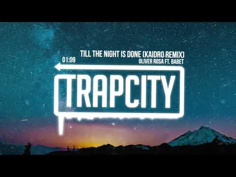 Oliver Rosa ft. Babet - Till The Night Is Done (Kaidro Remix) [Lyrics]