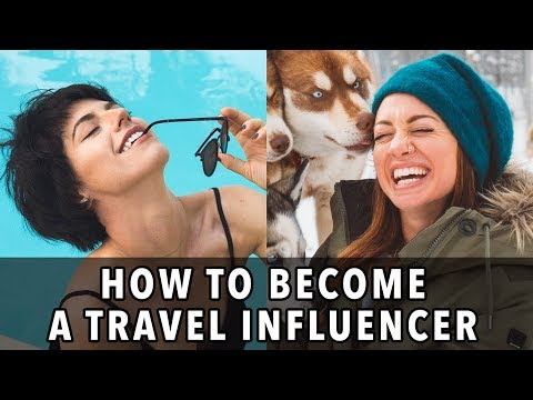 How to Become a Travel Influencer & Get Paid to See The World (feat Kristen Sarah)