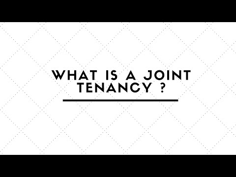 WHAT IS A JOINT TENANCY ?
