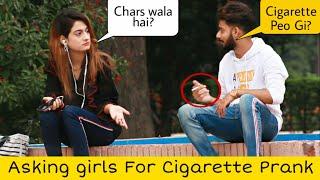 Asking Girls For Cig@rette Prank   Prank in Pakistan