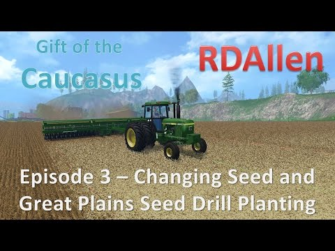 Farming Simulator 15 MP Gift of the Caucasus E3 - Changing Seed and Great Plains Drill