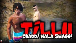 Chaddi Wala Swag - Tillu Gta 5 Roleplay