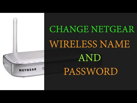 How to Change Netgear Router Wireless Name and Password
