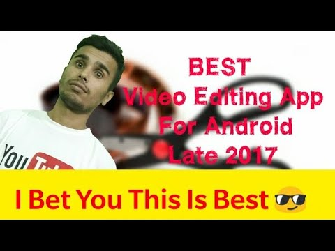 Best Video Editing App for Android (Late 2017)