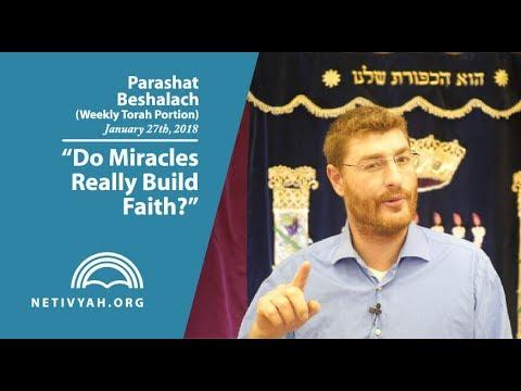 Parashat Beshalach: Do Miracles Really Build Faith?