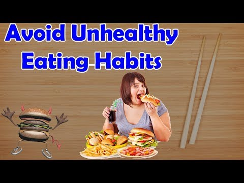 Avoid These Unhealthy Eating Habits -  Never Follow Them