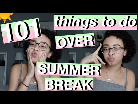 101 THINGS TO DO OVER SUMMER VACATION!