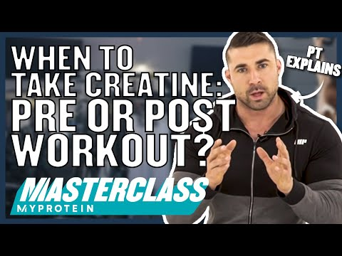 When To Take Creatine - Pre- or Post-Workout? | Myprotein