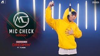 YUNAN - Dreamin | Mic Check - Season 1 | Episode 2 | AK Projekts