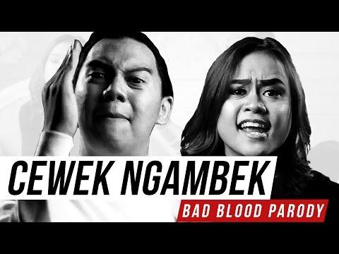 CEWEK NGAMBEK - BAD BLOOD PARODY feat. NISSYMEINARD
