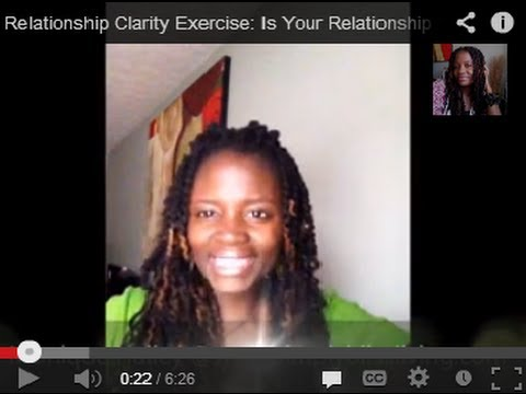 Relationship Clarity Exercise: Is Your Relationship Worth The Effort