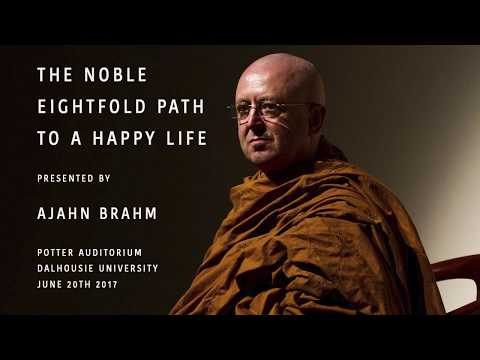 The Noble Eightfold Path to A Happy Life | By Ven. Ajahn Brahm | June 20, 2017