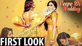 Veere Di Wedding First Look|Kareena kapoor, Sonam Kapoor
