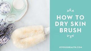 How To Dry Skin Brush
