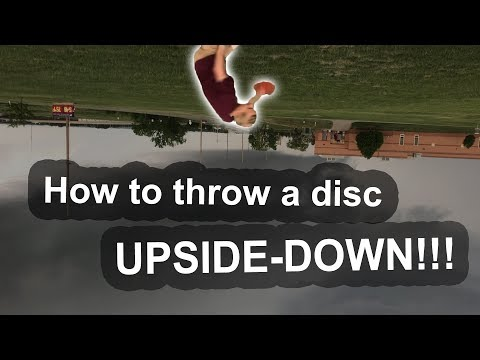 How to Throw a Disc Upside-Down!