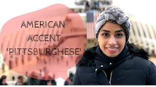 English American Accent - PITTSBURGHESE (Yinzer)