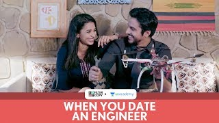 FilterCopy | When You Date An Engineer | Ft. Pranay Pachauri and Anjali Barot