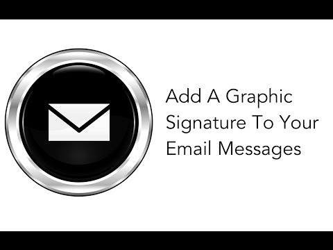Add A Graphical SIgnature to Your E-Mail (Mac & Windows)