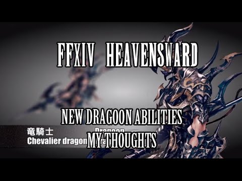FFXIV Heavensward: New Dragoon Abilities - Raid Utility! (My Thoughts)