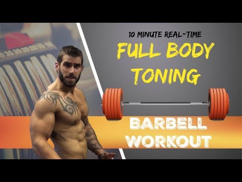 10 Minute Real-time Full Body Toning Barbell Workout (HIT EVERY MUSCLE)
