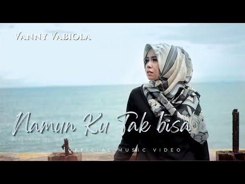Download Lagu Vanny Vabiola Namun Ku Tak Bisa Mp3