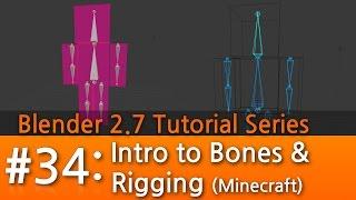 Blender 2.7 Tutorial #34 : Intro to Bones & Rigging (Minecraft) #b3d