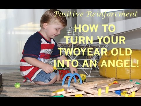 Positive reinforcement for children. Changing your two years old behaviour