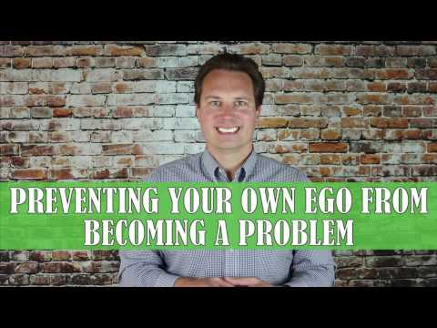 Preventing Your Own Ego From Becoming a Problem