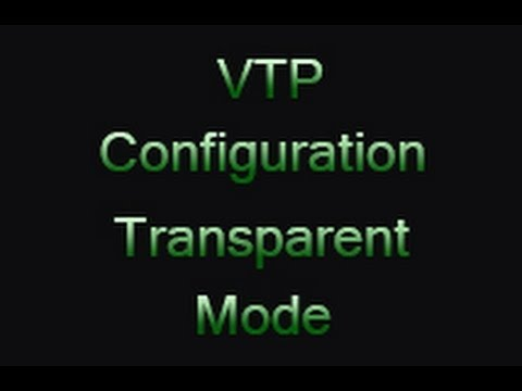 VTP Configuration Transparent Mode