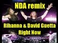 Rihanna Feat David Guetta Right Now Nda Remix Hot