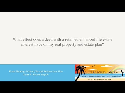 What effect does a deed with a retained enhanced life estate interest have on my...