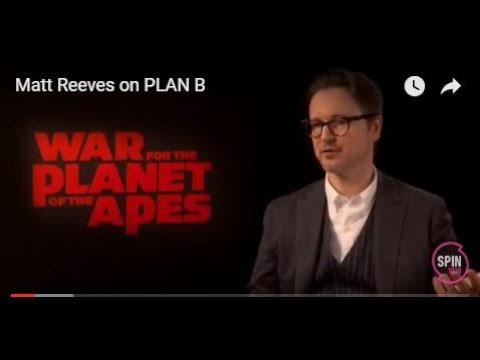 Matt Reeves on PLAN B