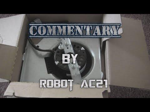 Bathroom Vent: Ft. Robot AC 21