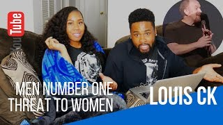 Louis CK - On Dating - Men the number one threat to women| REACTION|