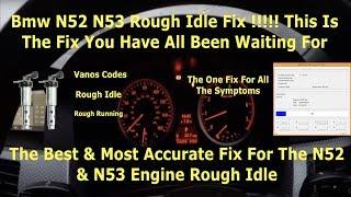 N54 Rough Idle