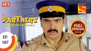 Partners Trouble Ho Gayi Double - Ep 187 - Full Episode - 15th August, 2018