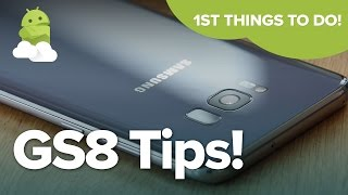Galaxy S8 Tips: First things to do with your new phone!