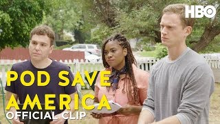Canvassing ft. Akilah Hughes | Pod Save America | HBO